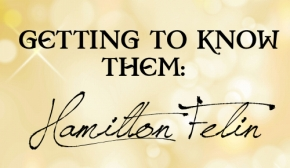 GETTING TO KNOW THEM: Hamilton Felin